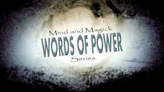 """Mind and Magick Mystery School: A Few Words on """"Words of Power"""""""