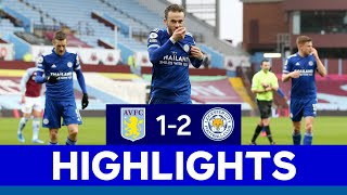 Maddison & Barnes Fire Foxes To Victory At Villa | Aston Villa 1 Leicester City 2 | 2020/21