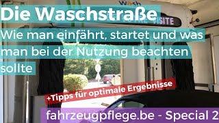 Wie fährt man in die Waschstraße? + Tipp für maximales Ergebnis - fast Handwäsche!
