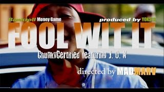"OFFICIAL ""Fool Wit it"" video (clean version) by ChunkyCertified featuring J.O.N"