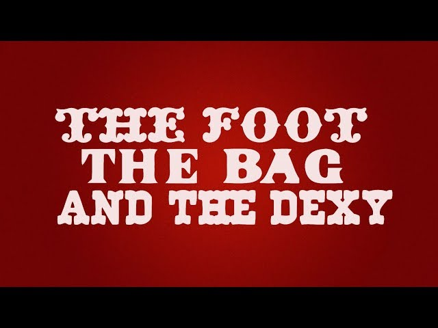 The Foot, The Bag and the Dexy - Joulukalenteri Day 10