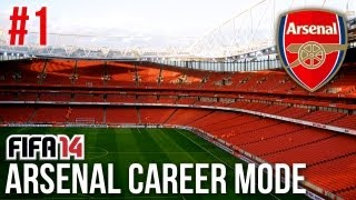 FIFA 14: Arsenal Career Mode - Episode #1 - A NEW BEGINNING!