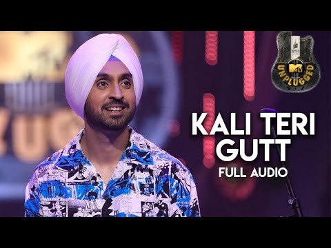 Kali Teri Gut (MTV Unplugged) Diljit Dosanjh Tribute To Asa Singh Mastana