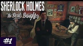 Новое Дело Великого Шерлока ● Sherlock Holmes: The Devil's Daughter [#1]