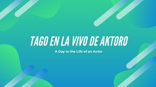 Tago en la Vivo de Aktoro/A Day in the Life of an Actor