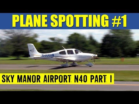 Plane Spotting #1 Sky Manor Airport N40 With CTAF Part 1