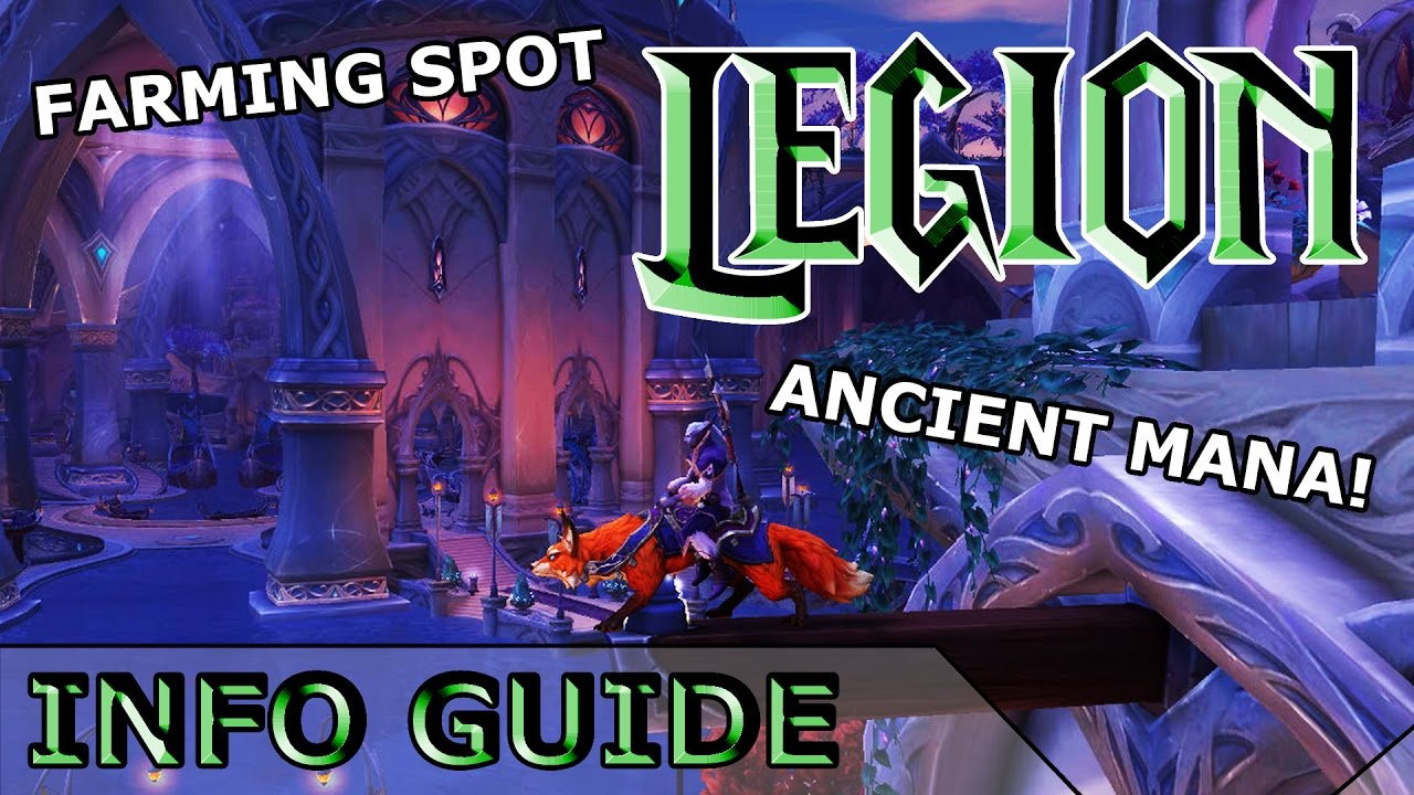 Wow Legion Ancient Mana Best Way To Farm Fastest And Most Efficient Methods Youtube