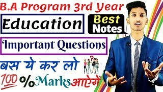 B.A Program 3rd Year - Education Very Important Questions With Answers and Best Notes