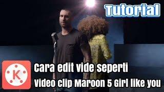 Cara edit video seperti Video clip MAROON 5
