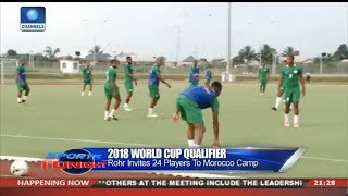 Rohr Invites 24 Players To Morocco Camp | Sports Tonight |