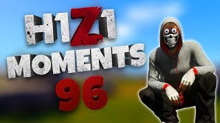 H1Z1 - BEST MOMENTS AND STREAM HIGHLIGHTS #96