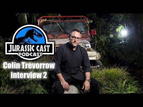 Jurassic World - Colin Trevorrow Interview 2 (Jurassic Cast Ep 20)