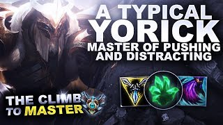 A TYPICAL YORICK GAME! MASTER OF PUSHING - Climb to Master | League of Legends
