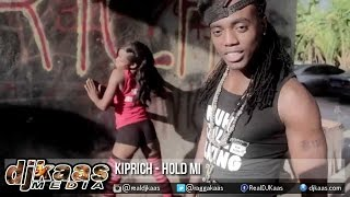 Kiprich - Hold Mi {Raw} Dancehall 2015