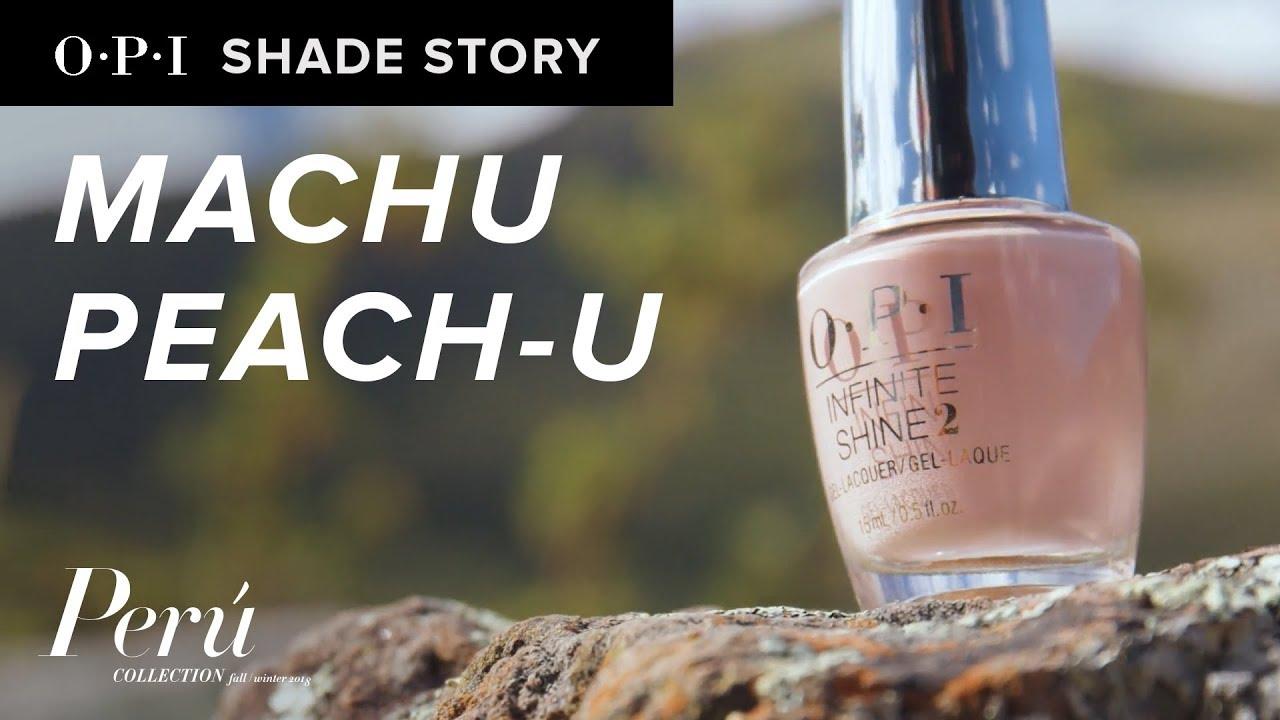 Video:Shade Story: Machu Peach-u | OPI Peru