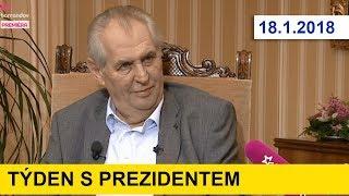 TÝDEN S PREZIDENTEM u J. Soukupa. 18. 1. 2018. Miloš Zeman rekapituluje uplynulý týden.