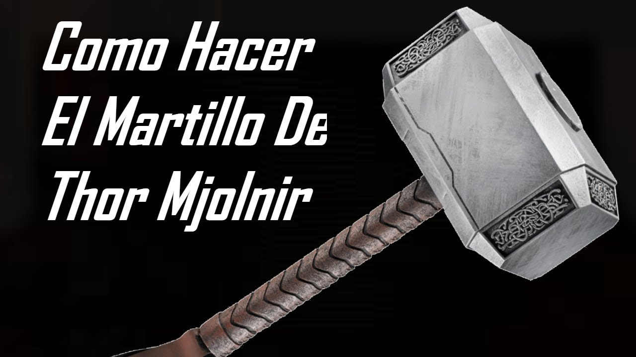 Como Hacer El Martillo De Thor Mjolnir En Casa Facil Carlos Te Youtube