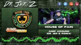 House of Pain - Jump Around (Dr Jer-Z Remix)