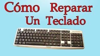 Cómo Reparar Un Teclado De PC (Muy Fácil De Hacer)