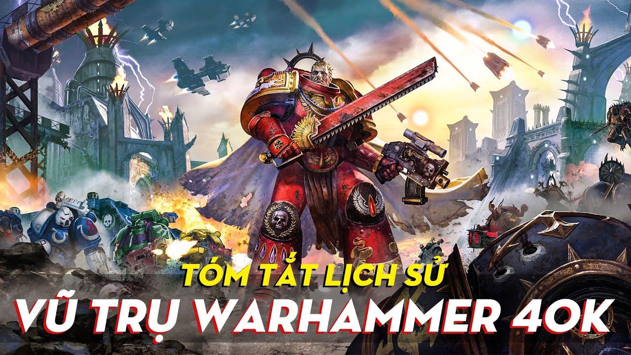 Tóm tắt Lịch sử vũ trụ Warhammer 40,000| Cốt truyện Warhammer 40K - Phần 1