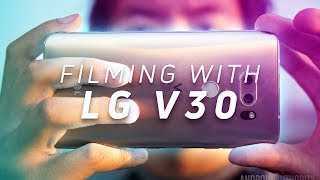 Filming with the LG V30