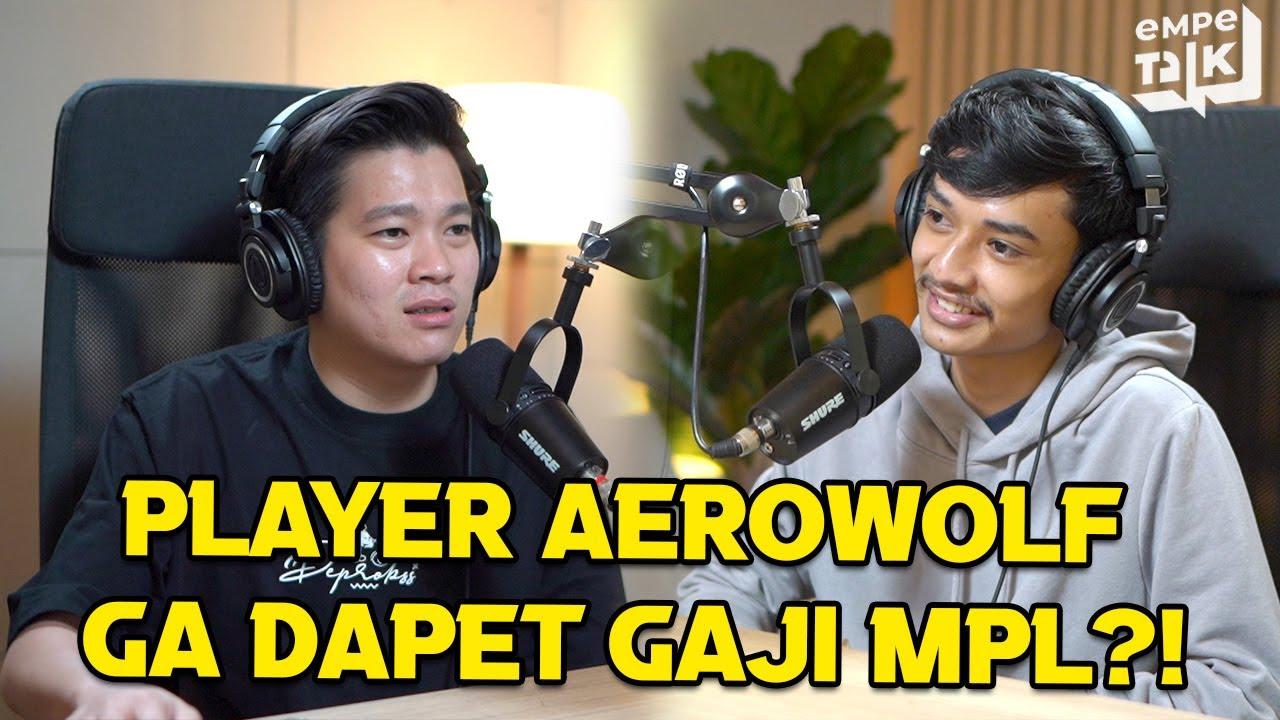 Gaji MPL Player Aerowolf Belum Cair Sejak Season 6 Sampe Sekarang?! - EMPETALK Rinazmi