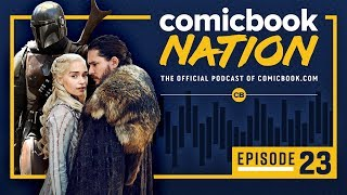 ComicBook Nation Podcast #23: Star Wars Celebration & Game of Thrones Premiere Recap