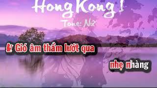 Hồng Kông 2 ( không còn gì )  Karaok tone Nữ