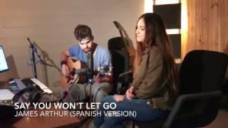SAY YOU WON´T LET GO (SPANISH VERSION) - CAROLINA GARCIA FT. SERGIO LÓPEZ
