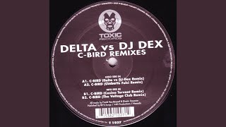 C-bird (Delta vs DJ Dex Remix)