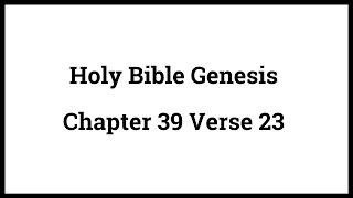 Holy Bible Genesis Chapter 39 Verse 23