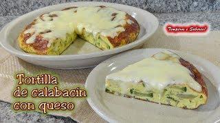 TORTILLA DE CALABACÍN CON QUESO, muy fácil y deliciosa