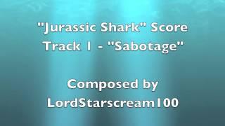 "Jurassic Shark Score ""Sabotage"""