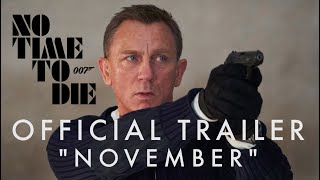 NEW OFFICIAL TRAILER - No Time To Die | NOVEMBER