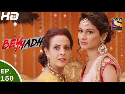Beyhadh - बेहद - Ep 150 - 8th May, 2017 thumbnail