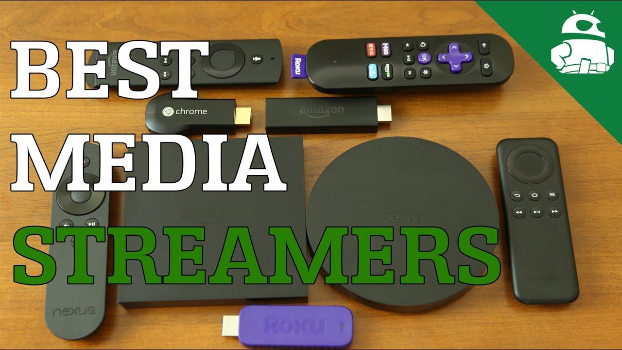 Download Best Media Streamers!