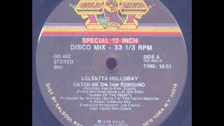 Loleatta Holloway - Catch Me On The Rebound (Walter Gibbons 12