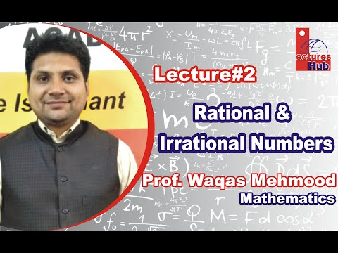 Lec#02 || Rational and Irrational Numbers || Urdu || Hindi || Prof. Waqas Mahmood