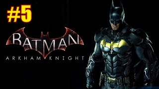 Прохождение Batman Arkham Knight. Часть #5