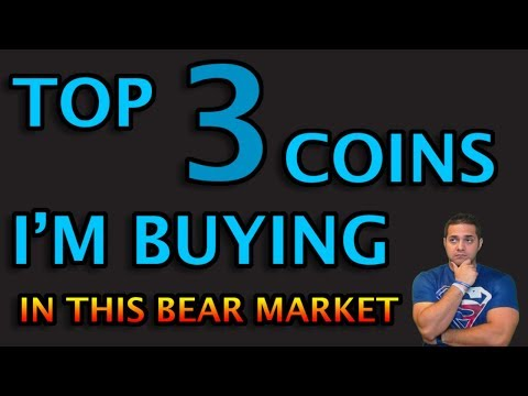 TOP 3 COINS I'M BUYING IN THIS BEAR MARKET