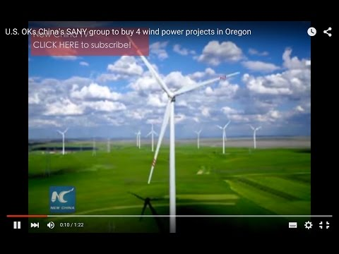 U.S. OKs China's SANY group to buy 4 wind power projects in Oregon