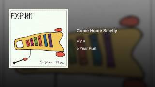 Come Home Smelly