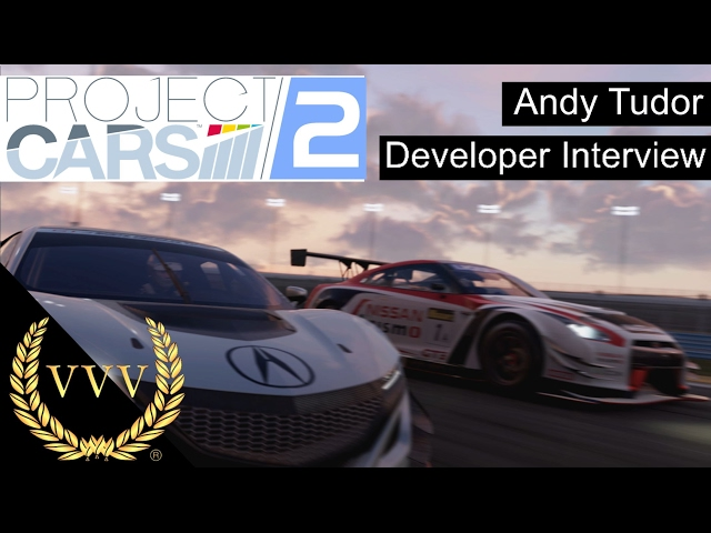Project Cars 2 - Andy Tudor Interview
