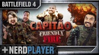 battlefield 4 capito friendly fire   nerdplayer 228