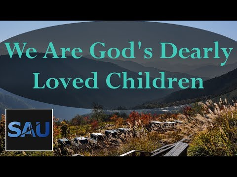 We Are God's Dearly Loved Children - July 17th, 2017 - Daily Devotional