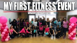 MY FITNESS EVENT FOR CANCER! (CAN'T BELIEVE THIS HAPPENED!)