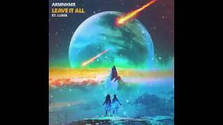 ARMNHMR ft. Luma - Leave It All