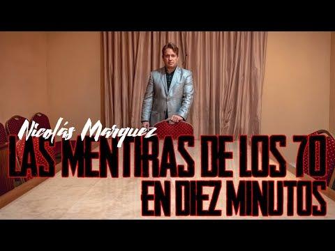 Las Mentiras De Los 70 En Diez Minutos. Por Nicolás Márquez