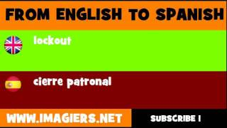 FROM ENGLISH TO SPANISH = lockout