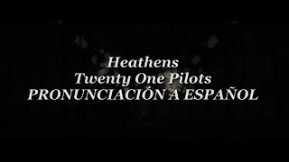 "Heathens - Twenty One Pilots (PRONUNCIACIÃ""N A ESPAÃ'OL)"